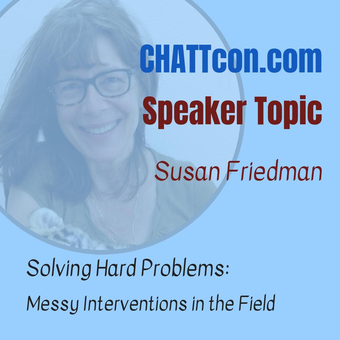 Susan Friedman on Solving Hard Behavior Problems